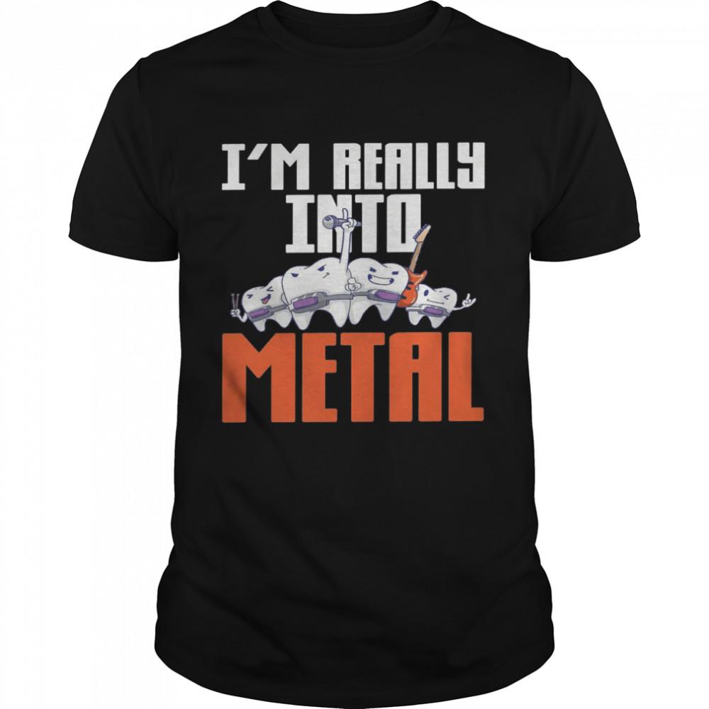 I'm really into metal shirt